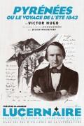 Pyrénées ou le voyage de l'été 1843 au Théâtre du Lucernaire : Affiche