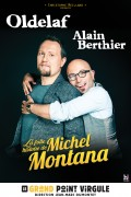 Oldelaf et Alain Berthier : Le Projet Michel Montana au Grand Point Virgule