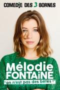 Mélodie Fontaine : On n'est pas des bêtes à la Comédie des Trois Bornes