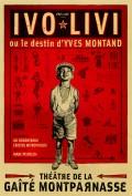 Ivo Livi ou le destin d'Yves Montand au Théâtre de la Gaîté-Montparnasse