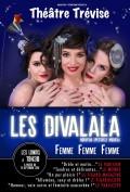 Les Divalala : Femme, femme, femme ! au Théâtre Trévise