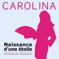 Carolina : Naissance d'une étoile au Théâtre Trévise