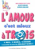 L'Amour c'est mieux à trois au Théâtre des Blancs-Manteaux