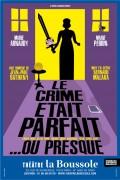 Le Crime était parfait… Ou presque au Théâtre La Boussole
