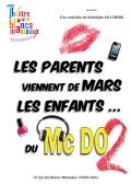 Les Parents viennent de Mars, les enfants du McDo 2 au Théâtre des Blancs-Manteaux