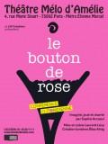 Le Bouton de rose au Théâtre Mélo d'Amélie