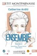 Ensemble avec Catherine Arditi au Théâtre Montparnasse