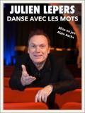 Julien Lepers : Danse avec les mots au Théâtre Les Feux de la Rampe