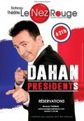 Gerald Dahan : Dahan Présidents au Nez Rouge