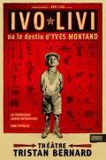 Ivo Livi ou le destin d'Yves Montand au Théâtre Tristan-Bernard