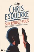 Chris Esquerre : Sur rendez-vous au Théâtre de la Madeleine