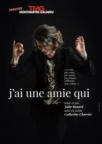 Julie Bayard : J'ai une amie qui au Théâtre Montmartre Galabru