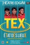 Tex : État des lieux au Théâtre Edgar