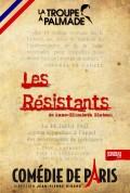 La Troupe à Palmade : Les Résistants à la Comédie de Paris