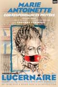 Marie-Antoinette, correspondances privées au Théâtre du Lucernaire