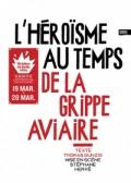 L'Héroïsme au temps de la grippe aviaire au Théâtre de Belleville