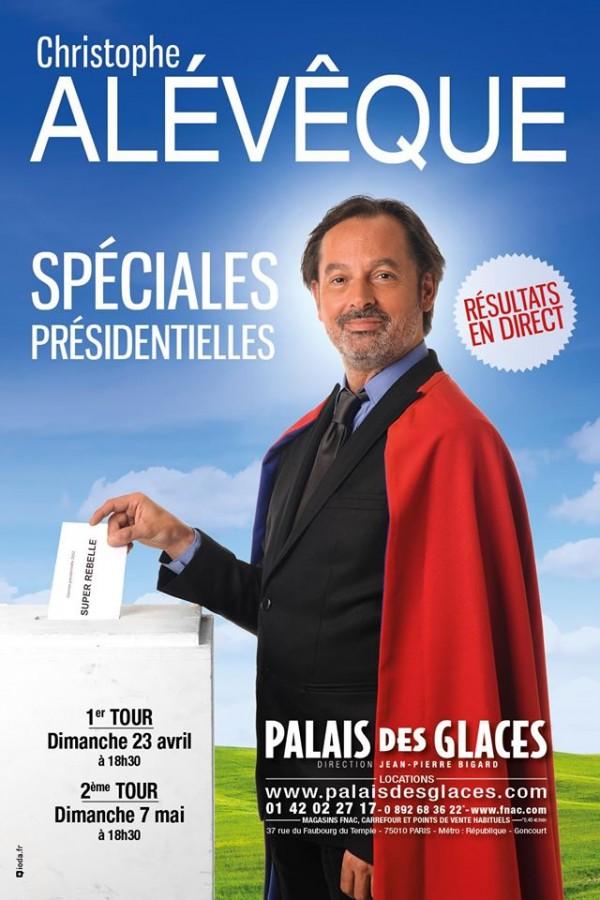 Christophe Alévêque : Spéciales Présidentielles au Palais des Glaces