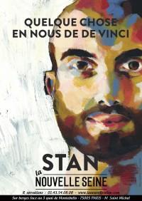 Stan : Quelque chose en nous de De Vinci à La Nouvelle Seine