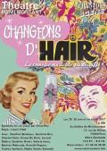 Changeons d'Hair au Théâtre de Ménilmontant