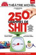 250 grammes de shit au Théâtre Michel