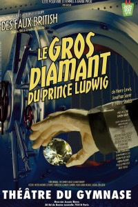 Le Gros Diamant du Prince Ludwig au Théâtre du Gymnase