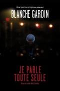 Blanche Gardin : Je parle toute seule au Trianon