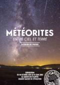 Météorites : Entre ciel et terre : un voyage dans l'espace et dans le temps Affiche