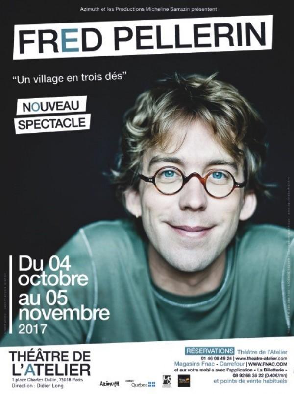 Fred Pellerin : Un village en trois dés au Théâtre de l'Atelier : Affiche