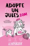 Adopte un jules.com au Théâtre Le République