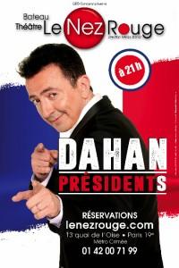 Gérald Dahan : Dahan Présidents au Nez Rouge