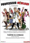 Professeur Mouloud au Théâtre du Gymnase