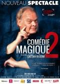 Gaëtan Bloom : Comédie magique 2 au Double Fond