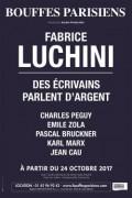 Fabrice Luchini : Des écrivains parlent d'argent au Théâtre des Bouffes Parisiens
