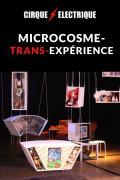 Les Allumeurs : Microcosme-Trans-Expérience au Cirque électrique