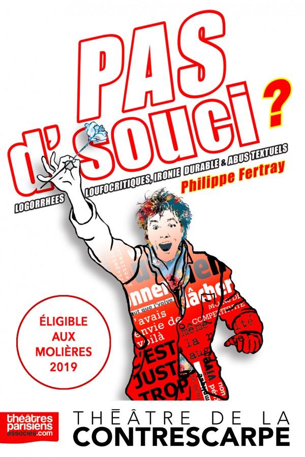 Philippe Fertray : Pas d'souci ? au Théâtre de la Contrescarpe
