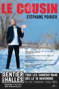 Stéphane Poirier : Le Cousin au Sentier des Halles