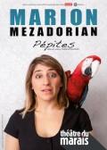 Marion Mezadorian : Pépites au Théâtre du Marais