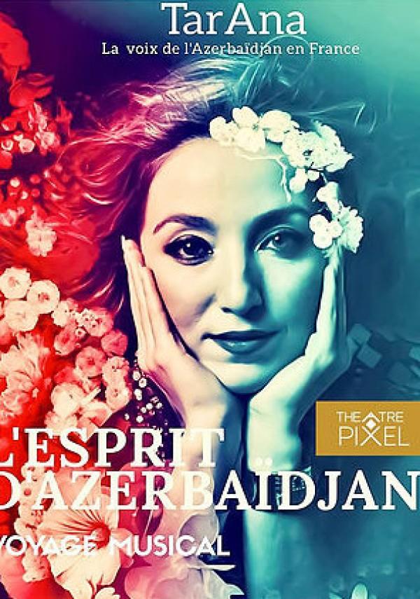 L'Esprit d'Azerbaïdjan au Théâtre Pixel