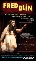 Fred Blin : A t'on toujours raison ? Which witch are you ? au Théâtre des Béliers parisiens