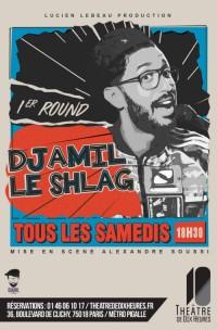 Djamil le Shlag : 1er Round au Théâtre de Dix Heures