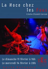 La Noce chez les fous au Théâtre Elizabeth Czerczuk