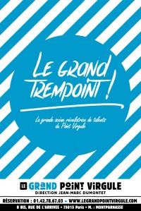 Le Grand Trempoint au Grand Point Virgule