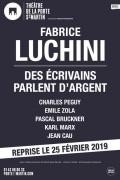 Fabrice Luchini : Des écrivains parlent d'argent au Théâtre de la Porte Saint-Martin