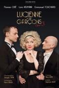 Lucienne et les garçons au Théâtre L'Essaïon