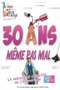 30 ans, même pas mal ! au Théâtre des Blancs-Manteaux