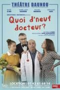 Quoi d'neuf docteur ? au Théâtre Daunou