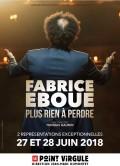 Fabrice Éboué : Plus rien à perdre au Point Virgule