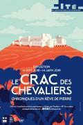 Affiche de l'exposition Le Crac des Chevaliers. Chroniques d'un rêve de pierre