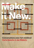 Make it new — Conversations avec l'art médiéval : Carte blanche à Jan Dibbets