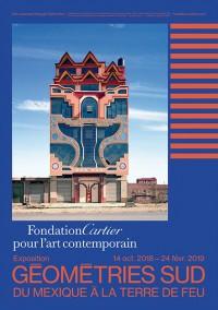 Géométries Sud — Du Mexique à la Terre de Feu à la Fondation Cartier pour l'art contemporain
